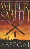 Assegai: Book by Wilbur Smith