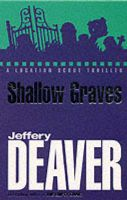 Shallow Graves: Book by Jeffery Deaver