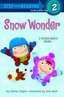 Snow Wonder: Book by Charles Ghigna,Julia Woolf