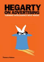Hegarty on Advertising: Turning Intelligence into Magic: Book by John Hegarty