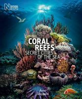 Coral Reefs: Secret Cities of the Sea: Book by Anne Sheppard