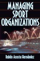 Managing Sport Organizations: Book by Ruben Acosta Hernandez