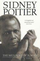 The Measure of a Man: A Memoir: Book by Sidney Poitier