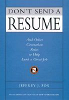 Don't Send a Resume: And Other Contrarian Rules to Help Land a Great Job: Book by Jeffrey J Fox (Fox & Company, Inc.)