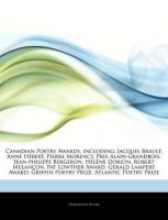 Articles on Canadian Poetry Awards, Including: Jacques Brault, Anne H Bert, Pierre Morency, Prix Alain-Grandbois, Jean-Philippe Bergeron, H L Ne Dorion, Robert Melan On, Pat Lowther Award, Gerald Lampert Award, Griffin Poetry Prize: Book by Hephaestus Books