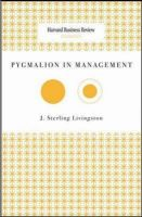 HBR Classics: Pymaglion in Management: Book by J. Sterling Livingston , Harvard Business School Press