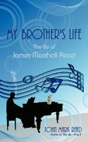 My Brother's Life: The Life of James Marshall Read: Book by John Mark Read