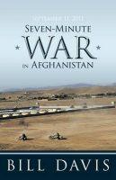 September 11, 2011 Seven-Minute War in Afghanistan: Book by Bill Davis