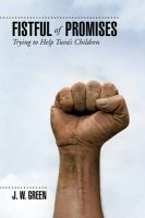 Fistful of Promises: Trying to Help Tuva's Children: Book by J W Green (U.S. Department of Agriculture, Fort Collins, Colorado)