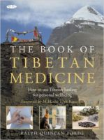 The Book of Tibetan Medicine: How to Use Tibetan Healing for Personal Wellbeing: Book by Ralph Quinlan Forde