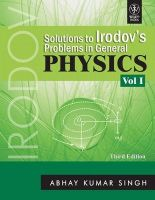 Solutions to I.E.Irodov's Problems in General Physics: v. 1: Book by A. K. Singh
