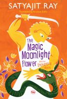 The Magic Moonlight Flower and Other Enchanting Stories: Book by Satyajit Ray ,  Arunava Sinha