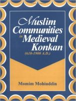 Muslim Communities in Medieval Konkan (610-1900 A.D.): Book by Momim Mohuddin