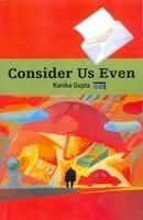 Consider Us Even: Book by Kanika Gupta