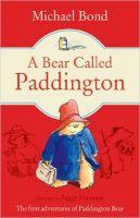 A Bear Called Paddington: Book by Michael Bond