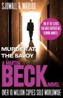 Murder At The Savoy: A Martin Beck Novel: Book by Maj Sjowall ,  Per Wahloo