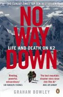 No Way Down: Life and Death on K2: Book by Graham Bowley