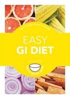 Easy GI Diet: Use the Glycaemic Index to Lose Weight and Gain Energy: Book by Helen Foster