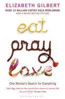Eat, Pray, Love: One Woman's Search for Everything: Book by Elizabeth Gilbert