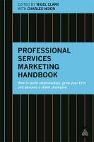 Professional Services Marketing Handbook: How to Build Relationships, Grow Your Firm and Become a Client Champion: Book by Dr. Nigel Clark (The Open University)