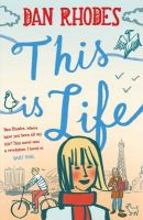This is Life: Book by Dan Rhodes