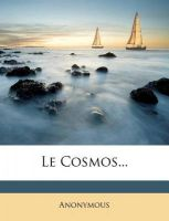 Le Cosmos...: Book by Anonymous