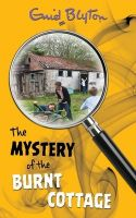 The Mystery Of The Burnt Cottage: Book by Enid Blyton