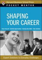 Shaping Your Career: Book by Harvard Business School Press