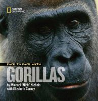 Face to Face with Gorillas: Book by Michael Nichols