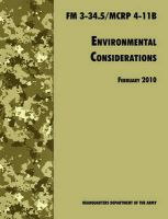 Environmental Considerations: The Official U.S. Army / U.S. Marine Corps Field Manual FM 3-34.5/MCRP 4-11B: Book by U.S. Department of the Army