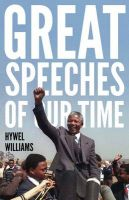 GREAT SPEECHES OF OUR TIME: Book by Hywel Williams