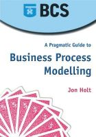 A Pragmatic Guide to Business Process Modelling:Book by Author-Jon Holt