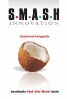 S.M.A.S.H Innovation : Smashing The Hand-Mind-Market Barrier (English) 01 Edition (Paperback): Book by Gopichand Katragadda