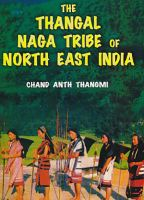 The thangal naga tribe of north east india (English): Book by Chand Anth Thangmi
