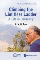 Climbing the Limitless Ladder: A Life in Chemistry: Book by C. N. R. Rao