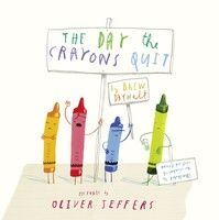 The Day the Crayons Quit: Book by Drew Daywalt