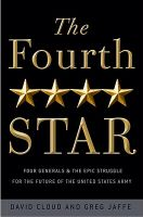 The Fourth Star: Four Generals and the Epic Struggle for the Future of the United States Army: Book by David Cloud (U S AIR FORCE ACADEMY)