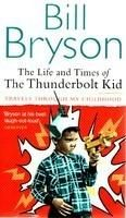 The Life and Times of the Thunderbolt Kid[Mass Market Paperback]: Book by Bill Bryson