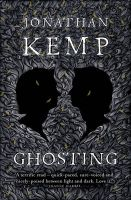 Ghosting: Book by Jonathan Kemp