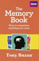 The Memory Book: How to Remember Anything You Want: Book by Tony Buzan