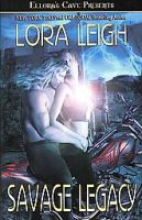 Savage Legacy - Legacies: Book by Lora Leigh