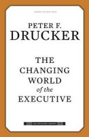 The Changing World of the Executive: Book by Peter F Drucker