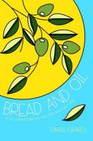 Bread & Oil: A Celebration of Majorcan Culture: Book by Tomas Graves