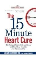 The 15 Minute Heart Cure: The Natural Way to Release Stress and Heal Your Heart in Just Minutes A Day:Book by Author-Jason Jennings