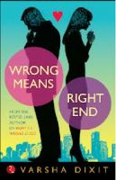 Wrong Means Right End:Book by Author-Varsha Dixi