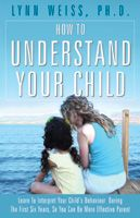 How To Understand Your Child:Book by Author-Lynn Weiss