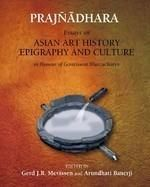 Prajnadhara: Essays on Asian Art History Epigraphy and Culture in 2 Vols: Book by Mevissen, Gerd J R & Arundhati Banerji