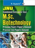 JNU-M.Sc. Biotechnology - Previous Years' Papers (Solved) & Practice Test Paper (Solved): Book by RPH Editorial Board
