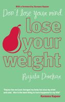 Don't Lose Your Mind, Lose Your Weight: Book by Rujuta Diwekar