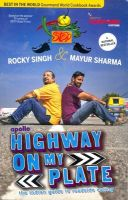 Apollo Highway on My Plate : The Indian Guide to Roadside Eating (English) (Paperback): Book by Rocky Singh